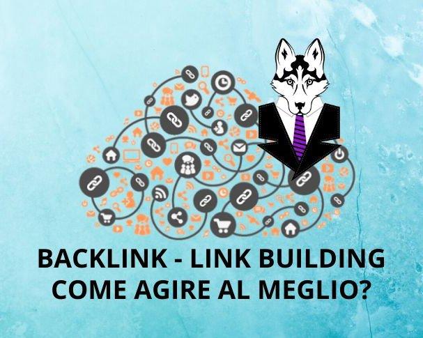 LINK BUILDING & BACKLINK Tutta la Verità, comprare backlink milano agenzia link building milano